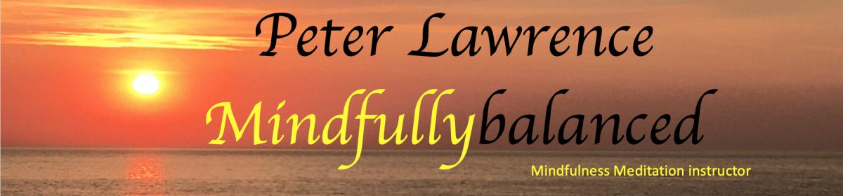 Peter Lawrence – Mindfulness Meditation Teacher